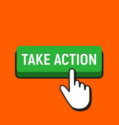 hand mouse cursor clicks the take action button vector image