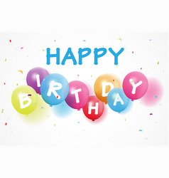 happy birthday with balloon and confetti vector image
