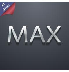 Maximum icon symbol 3D style Trendy modern design vector