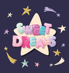 Sweet dreams cute design for pajamas sleepwear t vector