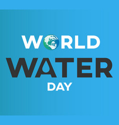 world water day text background greeting card or vector image