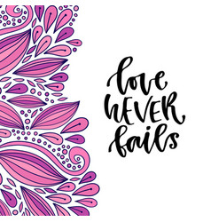 love never fails hand drawn calligraphy vector image