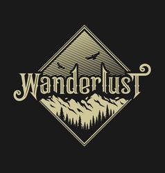 wanderlust emblem t shirt design on a dark vector image