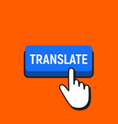 Hand mouse cursor clicks the translate button vector
