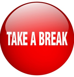 take a break red round gel isolated push button vector image