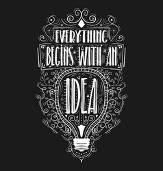everything begins with an idea hand drawn label vector image vector image