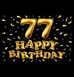 Happy birthday 77th celebration gold balloons vector