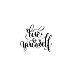 love yourself hand written lettering inscription vector image