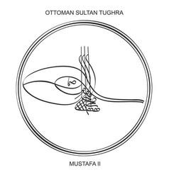 Tughra ottoman sultan mustafa second vector