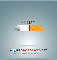 World no tobacco day on may 31 vector