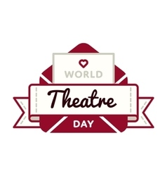 World Theatre day greeting emblem vector image vector image