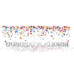 congratulations background with colorful confetti vector image