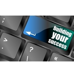 building your success words on button or key vector image