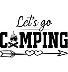 lets go camping on white background vector image