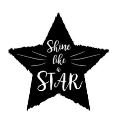 Shine like a star scandinavian style black shape vector