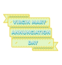 Virgin Mary Annunciation day greeting emblem vector