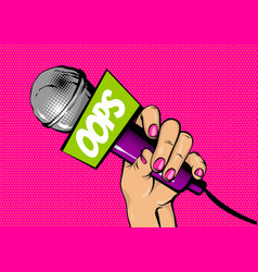 Woman pop art hand hold microphone oops vector