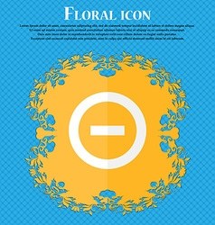 Minus Negative zoom stop Floral flat design on a vector