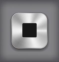 Stop - media player icon - metal app button vector image