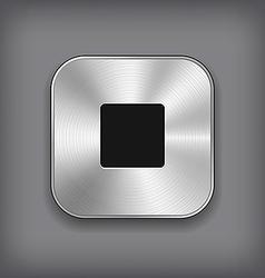 Stop - media player icon - metal app button vector