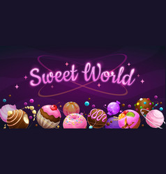 sweet world concept candy donut chocolate cake vector image