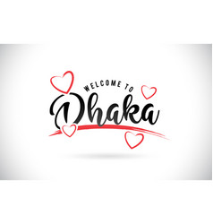 Dhaka welcome to word text with handwritten font vector