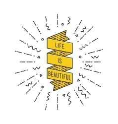 Life is beautiful Inspirational vector image