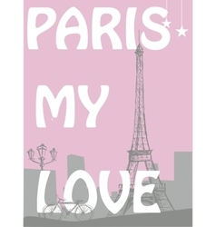 Paris - my love The words on a city background vector image