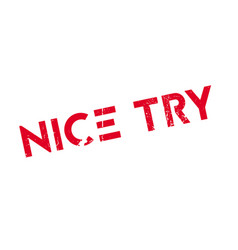 nice try rubber stamp vector image