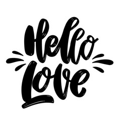 hello love lettering phrase on white background vector image