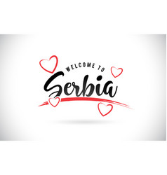 serbia welcome to word text with handwritten font vector image