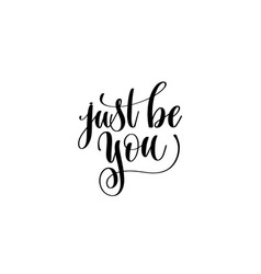 Just be you hand written lettering inscription vector