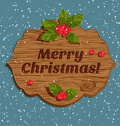 Christmas board with holly berry vector image