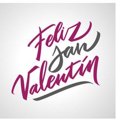 Feliz san valentin handwritten text on spanish vector