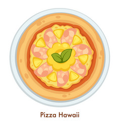 italian food pizza hawaii cuisine italy pastry vector image