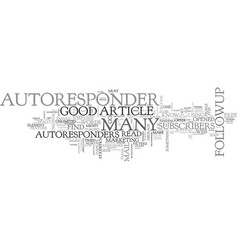 a good autoresponder text word cloud concept vector image vector image