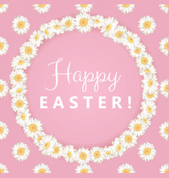 happy easter card chamomile round frame on pink vector image