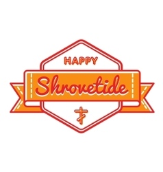Happy Shrovetide holiday greeting emblem vector