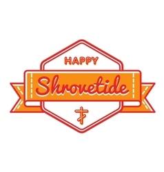 Happy Shrovetide holiday greeting emblem vector