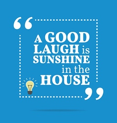 Inspirational motivational quote a good laugh is vector