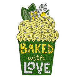 Backed with love lettering inside of a cupcake vector