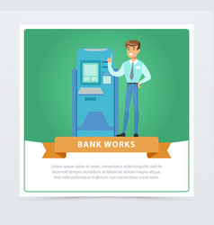 consultant manager man standing next to atm bank vector image