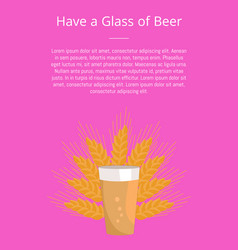 Have a glass of beer pint transparent glass on ear vector
