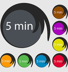 Five minutes sign icon Symbols on eight colored vector