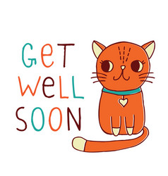 Get well soon a card with a hand drawn red cat vector