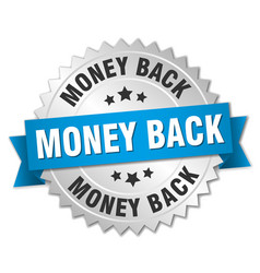 Money back 3d silver badge with blue ribbon vector