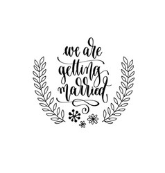 We are getting married - hand lettering vector