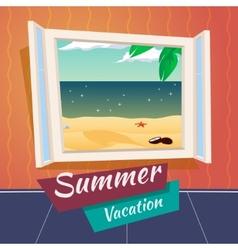 Summer Holiday Vacation Cartoon Open Window Sea vector image vector image