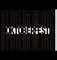 oktoberfest text on dark background with lights vector image