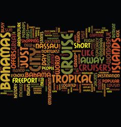 the bahamas so near yet so far text background vector image